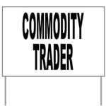 Commodity Trader Yard Sign