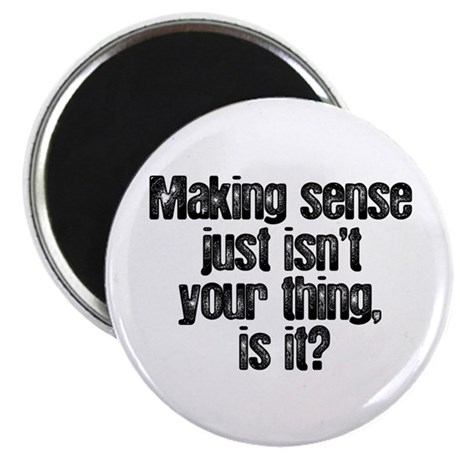 Making Sense Magnet