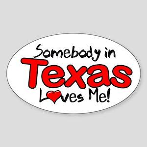 Somebody - Texas Sticker (Oval)