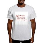 Rigor Mortis For You Ash Grey T-Shirt