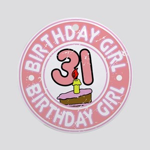 Birthday Girl #31 Ornament (Round)