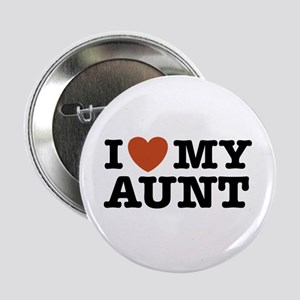 """I Love My Aunt 2.25"""" Button"""