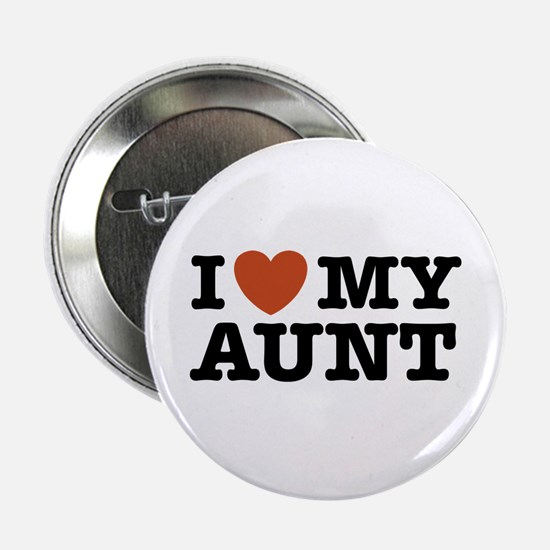 "I Love My Aunt 2.25"" Button"