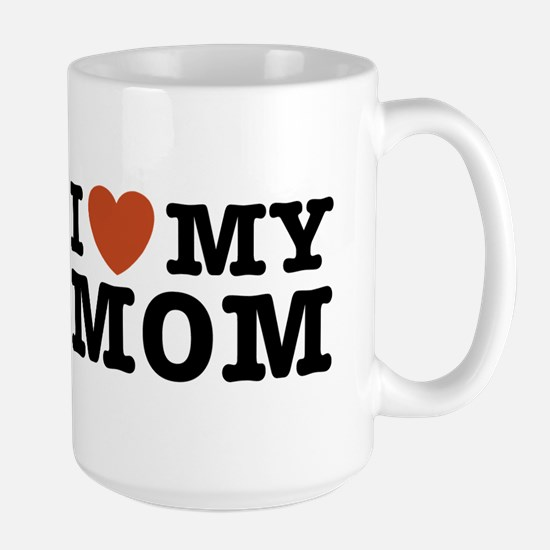I Love My Mom Large Mug