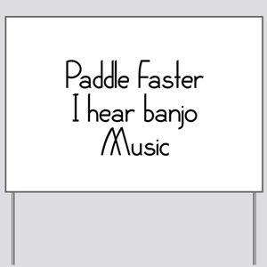 Paddle Faster I Hear Banjo Music Yard Sign