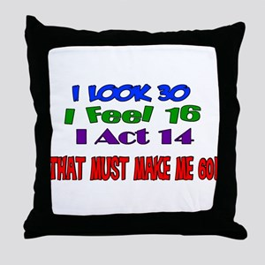 I Look 30, That Must Make Me 60! Throw Pillow