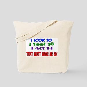 I Look 30, That Must Make Me 60! Tote Bag