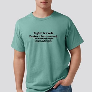 Light travels faster than sound. T-Shirt