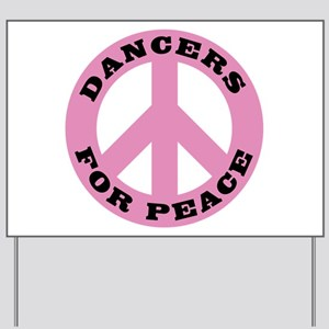 Dancers For Peace Yard Sign