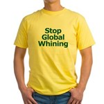 Stop Global Whining Yellow T-Shirt