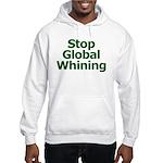 Stop Global Whining Hooded Sweatshirt