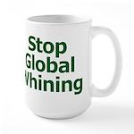 Stop Global Whining Large Mug