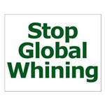 Stop Global Whining Small Poster