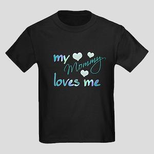 My Mommy Loves Me Kids Dark T-Shirt