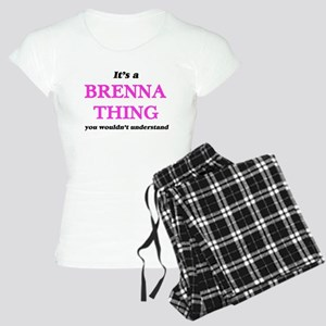 It's a Brenna thing, you wouldn't Pajamas