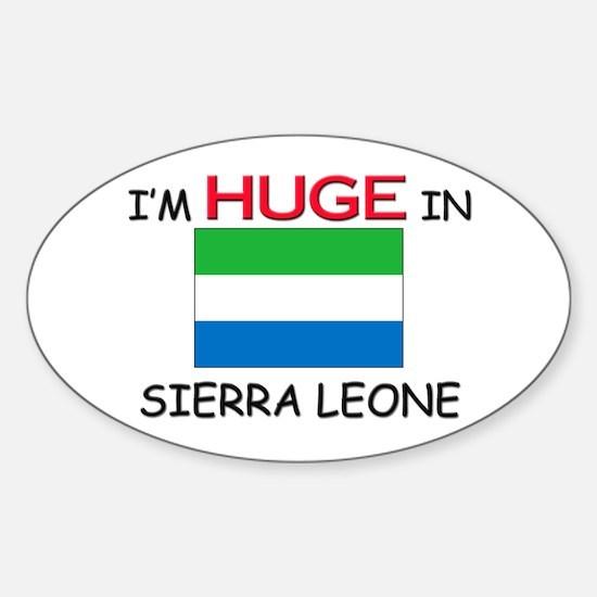 I'd HUGE In SIERRA LEONE Oval Decal