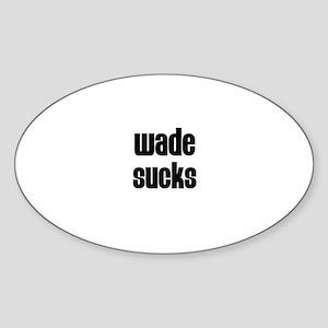 Wade Sucks Oval Sticker