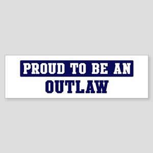 Proud to be Outlaw Bumper Sticker
