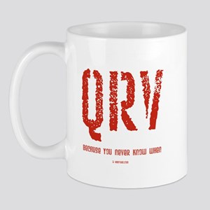 """QRV...You Never Know When"" Mug"
