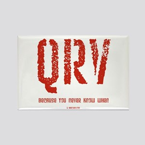 """""""QRV...You Never Know When"""" Rectangle Magnet"""