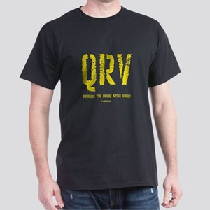 """""""QRV ... You Never Know When"""" Dark T-Shirt"""