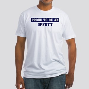 Proud to be Offutt Fitted T-Shirt