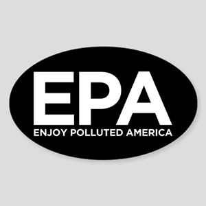 Enjoy Polluted America Sticker (Oval)