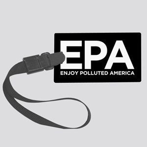 Enjoy Polluted America Large Luggage Tag