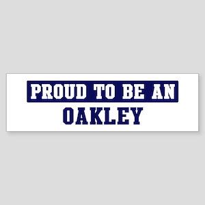 Proud to be Oakley Bumper Sticker