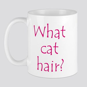 What Cat Hair?  Mug