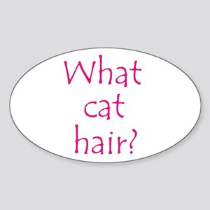 What Cat Hair? Oval Sticker