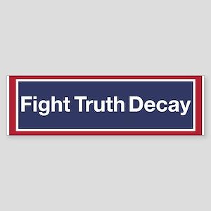 Fight Truth Decay! (bumper) Bumper Sticker
