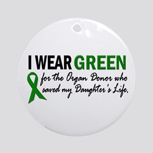 I Wear Green 2 (Daughter's Life) Ornament (Round)