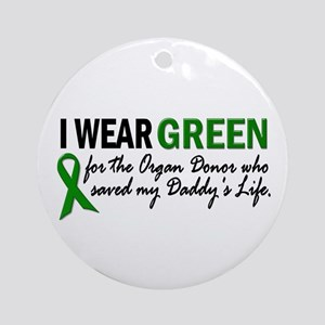 I Wear Green 2 (Daddy's Life) Ornament (Round)