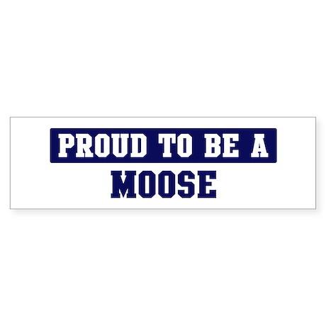 Proud to be Moose Bumper Sticker