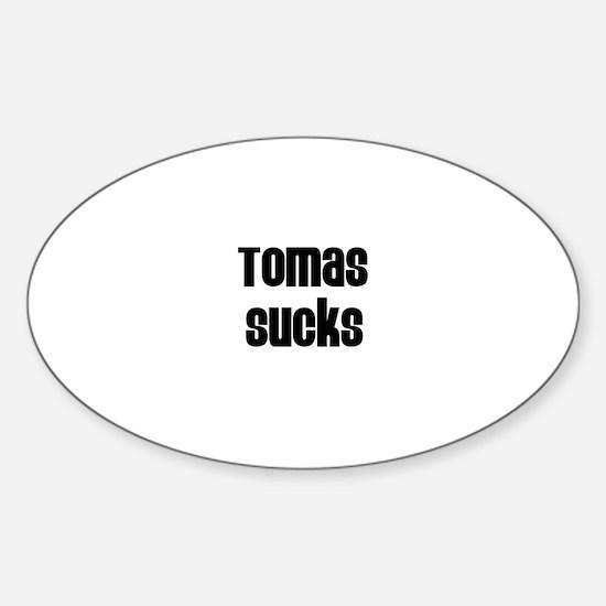 Tomas Sucks Oval Decal