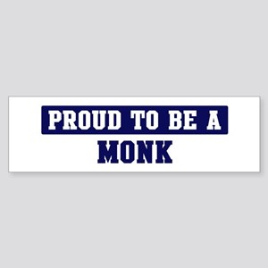 Proud to be Monk Bumper Sticker