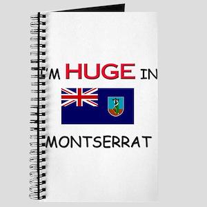 I'd HUGE In MONTSERRAT Journal