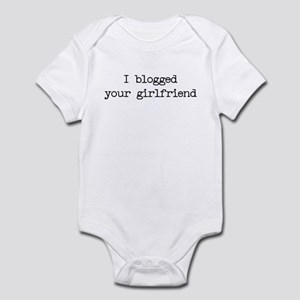 I blogged your girlfriend Infant Creeper