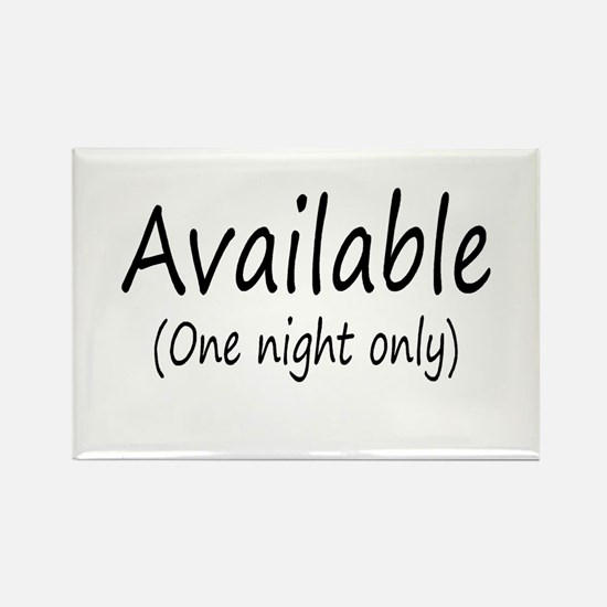 Available (One Night Only) Rectangle Magnet