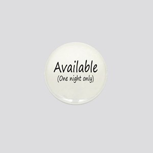 Available (One Night Only) Mini Button