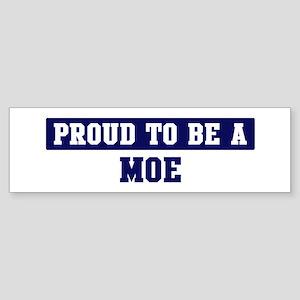 Proud to be Moe Bumper Sticker