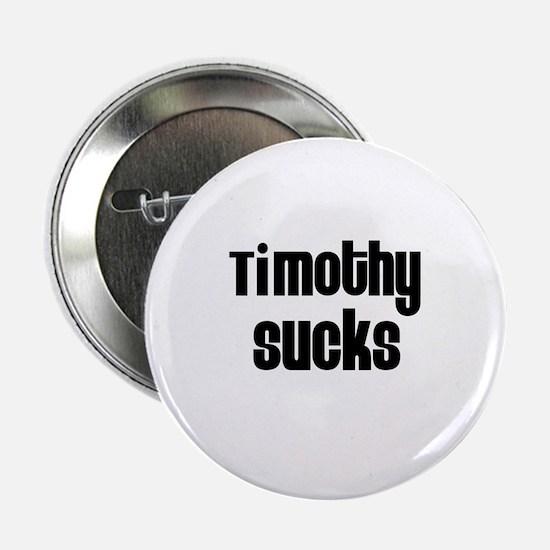 Timothy Sucks Button