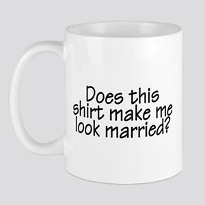 Does This Shirt Make Me Look Married? Mug