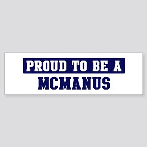 Proud to be Mcmanus Bumper Sticker