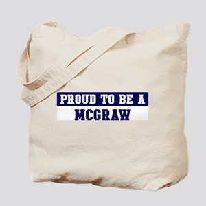 Proud to be Mcgraw Tote Bag