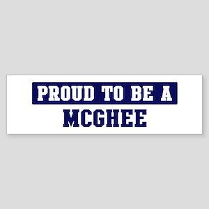 Proud to be Mcghee Bumper Sticker