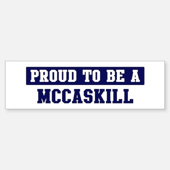 Proud to be Mccaskill Bumper Bumper Bumper Sticker
