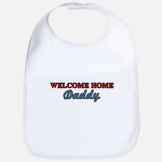 Welcome Home Daddy Bib