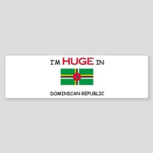I'd HUGE In DOMINICAN REPUBLIC Bumper Sticker